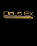 Deus Ex: The Fall – Fakten