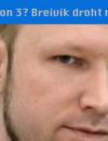 Keine PlayStation 3? Breivik droht mit Hungerstreik