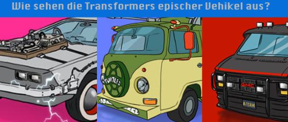 Wie sehen die Transformer epischer Vehikel aus?