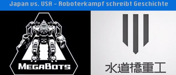 Japan VS USA – Roboterkampf schreibt Geschichte