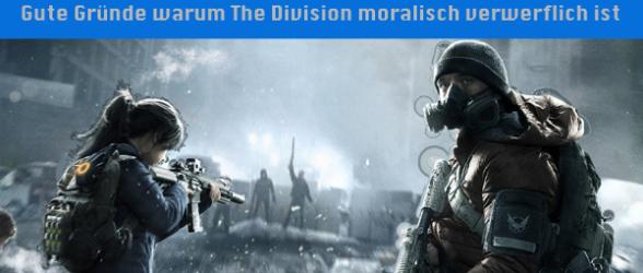 Darum ist The Division moralisch gesehen verwerflich